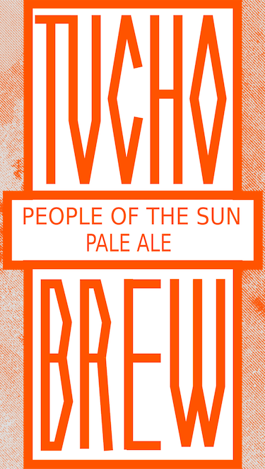 """""""PEOPLE OF THE SUN"""" PALE ALE"""