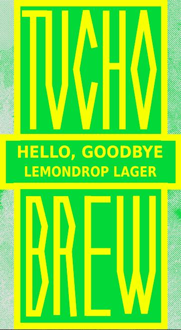 """HELLO, GOODBYE"" LEMONDROP LAGER"